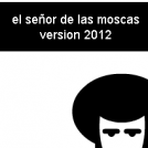 seor de las moscas V.2012