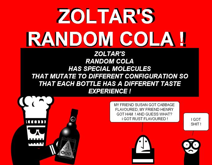 ZOLTAR'S RANDOM COLA !