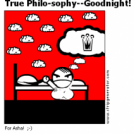 True Philo-sophy--Goodnight!