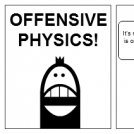 Offensive Physics!