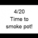 It's 4/20!