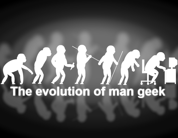The evolution of man geek...