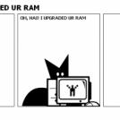 OH, HAI! I UPGRADED UR RAM