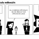Proč si Libuška nevzala milionáře