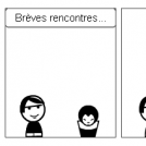 Brves rencontres...