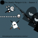 The Deadly Penguin & Co. - Season 2