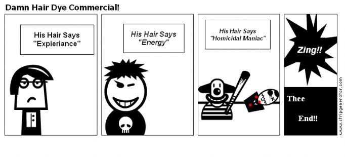 Damn Hair Dye Commercial!