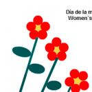 Women´s day/ Día de la mujer