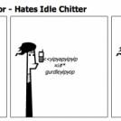 The Anti-Procrastinator - Hates Idle Chitter