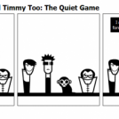 Drew, Tru, Poo, and Timmy Too: The Quiet Game