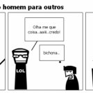 o &amp;quot;homem&amp;quot;para uns, o homem para outros