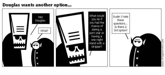 Douglas wants another option...