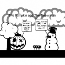 The Pumpkin and The Snowman