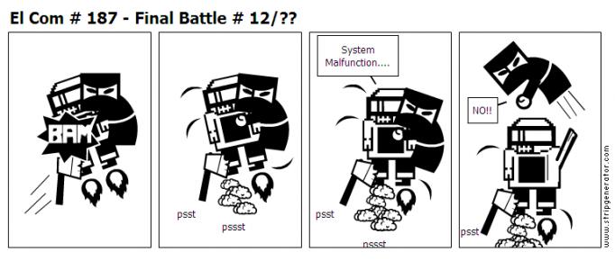 El Com # 187 - Final Battle # 12/??