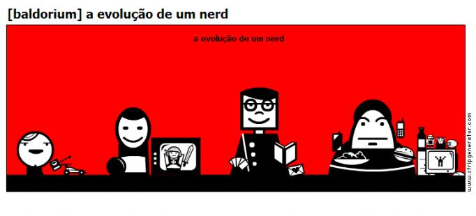 [baldorium] a evolução de um nerd
