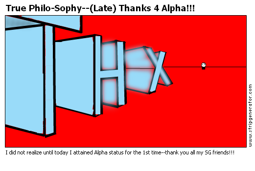 True Philo-Sophy--(Late) Thanks 4 Alpha!!!