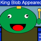 Wait?!  A King Blob?!