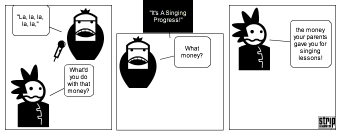 """It's A Singing Progress""!"