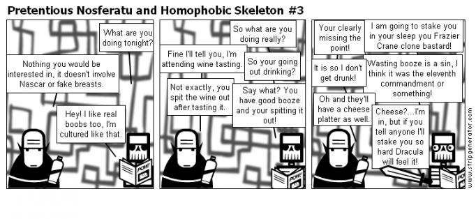 Pretentious Nosferatu and Homophobic Skeleton #3