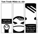 Tom Trosk-Místo vs. obr