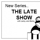 The Late Show with lenny and benny