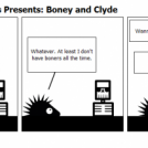 The Broc Chronicles Presents: Boney and Clyde