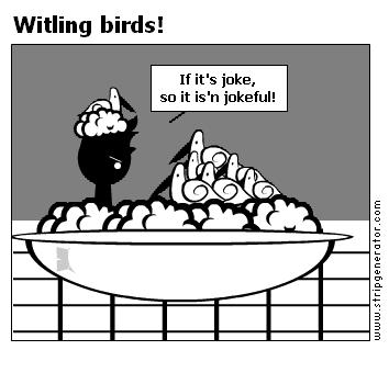 Witling birds!