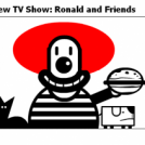 New TV Show: Ronald and Friends