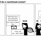 Did you really think I'd do a courtroom scene?