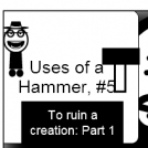 Uses of a Hammer, #5 (Part 1)