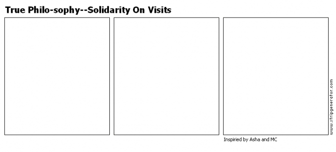True Philo-sophy--Solidarity On Visits