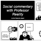 Social Commentary with Professor Reality 002