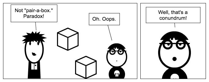 Pair-a-Box Paradox