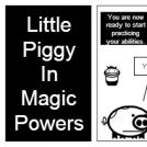 Magic Powers - Little Piggy Episode 5