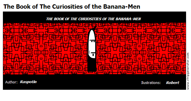The Book of The Curiosities of the Banana-Men