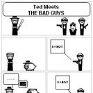 TED MEETS THE BAD GUYS