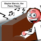 Marvin the Piano Player