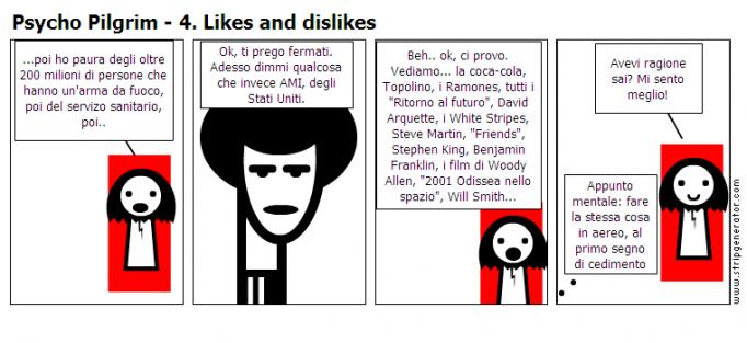 Psycho Pilgrim - 4. Likes and dislikes