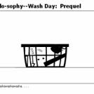 True Philo-sophy--Wash Day:  Prequel