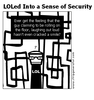 LOLed Into a Sense of Security