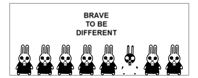 BRAVE TO BE DIFFERENT
