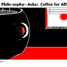 True Philo-sophy--Asha:  Coffee for All!
