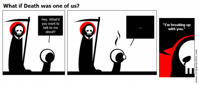 What if Death was one of us?