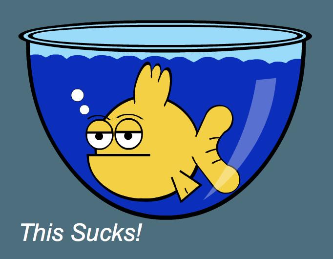 The Fish Bowl...