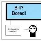 Bill Bored