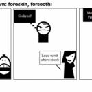 forewarned, foreknown: foreskin, forsooth!
