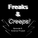 Freaks &amp; Creeps! Ep:6 pt1