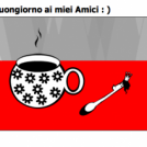 Buongiorno ai miei Amici : )