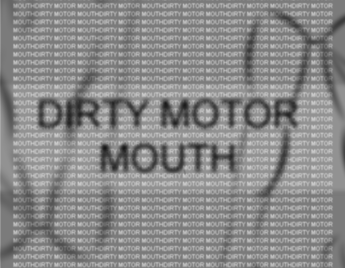 dirty motor mouth