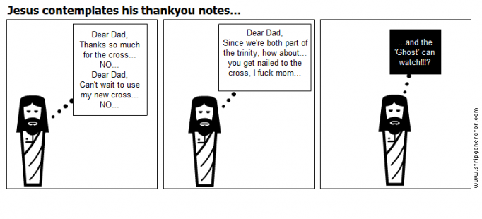 Jesus contemplates his thankyou notes...